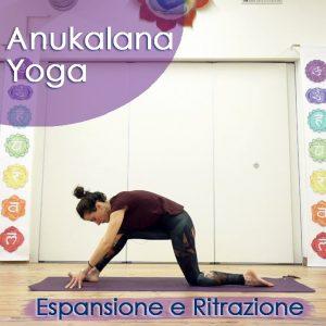 Anukalana Yoga: Espansione e Ritrazione