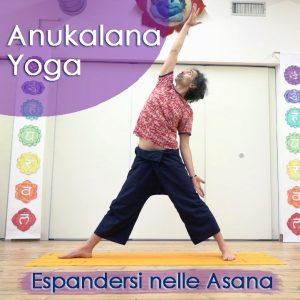 Anukalana Yoga: Espandersi nelle Asana