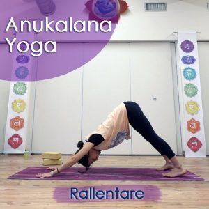 Anukalana Yoga: Rallentare