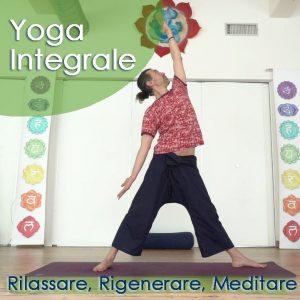 Yoga Integrale: Rilassare, Rigenerare, Meditare
