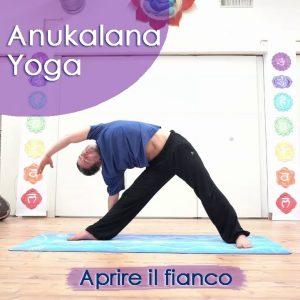 Anukalana Yoga: Aprire il fianco