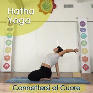 Hatha Yoga: Connettersi al cuore