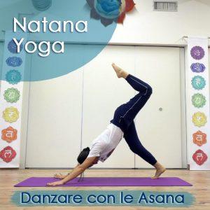Natana Yoga: Danzare con le Asana