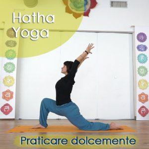 Hatha Yoga: Praticare dolcemente