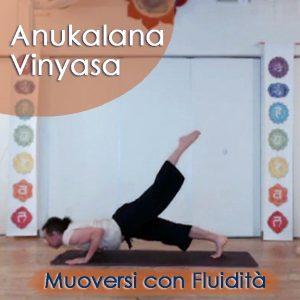 Anukalana Vinyasa: Muoversi con fluidità