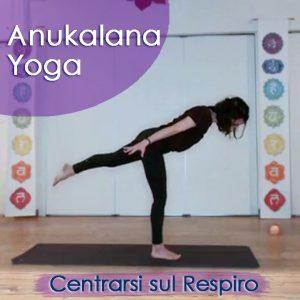 Anukalana Yoga: Centrarsi sul Respiro