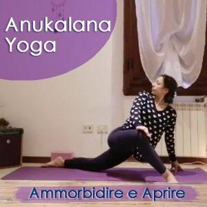 Anukalana Yoga: Ammorbidirsi e Aprirsi