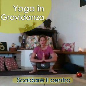 Yoga in Gravidanza: Scaldare il centro