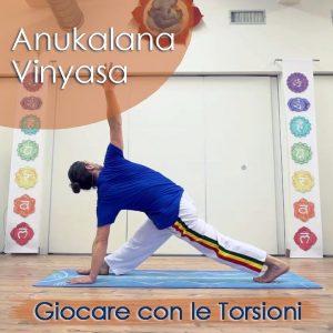Anukalana Vinyasa: Giocare con le Torsioni