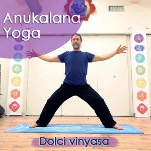 Anukalana Yoga: Dolci vinyasa