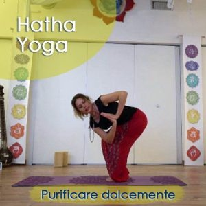 Hatha Yoga: Purificare dolcemente