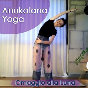 Anukalana Yoga: Omaggio alla Luna