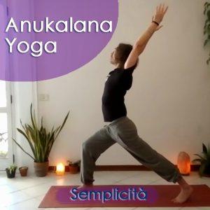Anukalana Yoga: Semplicità