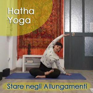 Hatha Yoga: Stare negli Allungamenti