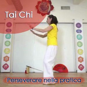 Tai Chi: Perseverare nella Pratica