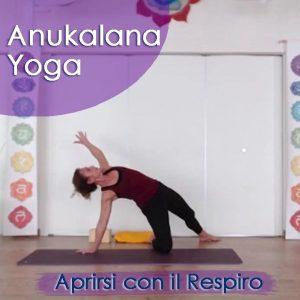 Anukalana Yoga: Aprirsi con il Respiro