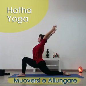 Hatha Yoga: Muoversi e Allungare
