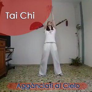 Tai Chi: Aggànciati al Cielo