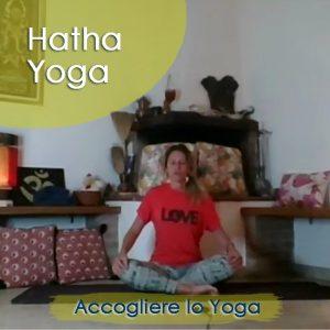 Hatha Yoga: Accogliere lo Yoga
