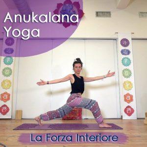 Anukalana Yoga: La Forza Interiore
