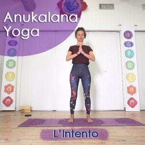 Anukalana Yoga: L'Intento