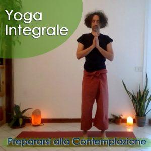 Yoga Integrale: Prepararsi alla Contemplazione