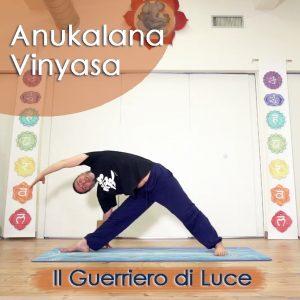 Anukalana Yoga: Il Guerriero di Luce