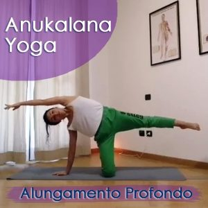 Anukalana Yoga: Allungamento profondo