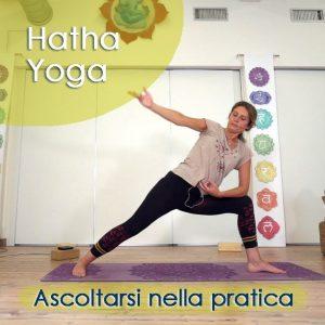 Hatha Yoga: Ascoltarsi nella pratica