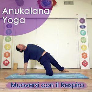 Anukalana Yoga: Muoversi con il Respiro