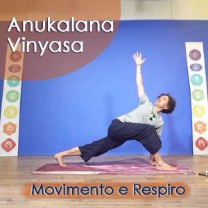 Anukalana Vinyasa: Movimento e Respiro
