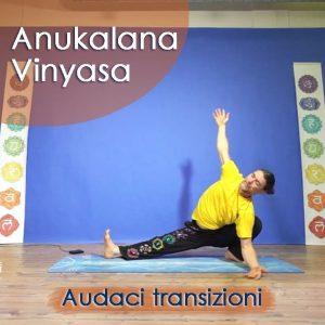 Anukalana Vinyasa: Audaci transizioni