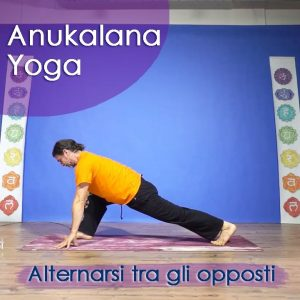 Anukalana Yoga: Alternarsi tra gli opposti