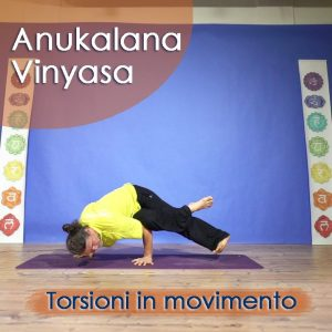 Anukalana Vinyasa: Torsioni in movimento