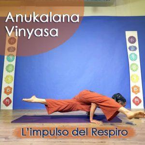 Anukalana Vinyasa: l'impulso del Respiro