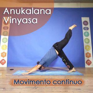 Anukalana Vinyasa: Movimento continuo