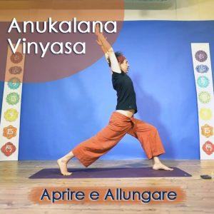 Anukalana Vinyasa: Aprire e Allungare