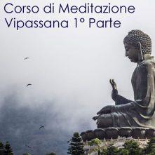 Meditazione Vipassana 1° Parte