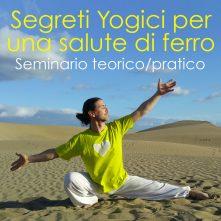 Segreti & Pratiche Yogiche per una Salute di Ferro