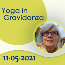 Yoga in Gravidanza: 11-05-2021